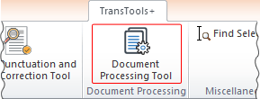 Document Processing Tool button on TransTools+ ribbon